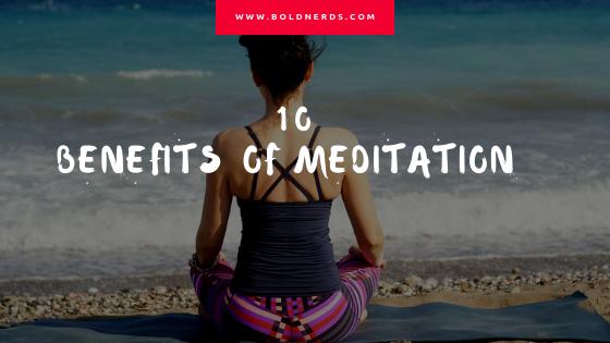 10 amazing benefits of meditation | www.boldnerds.com