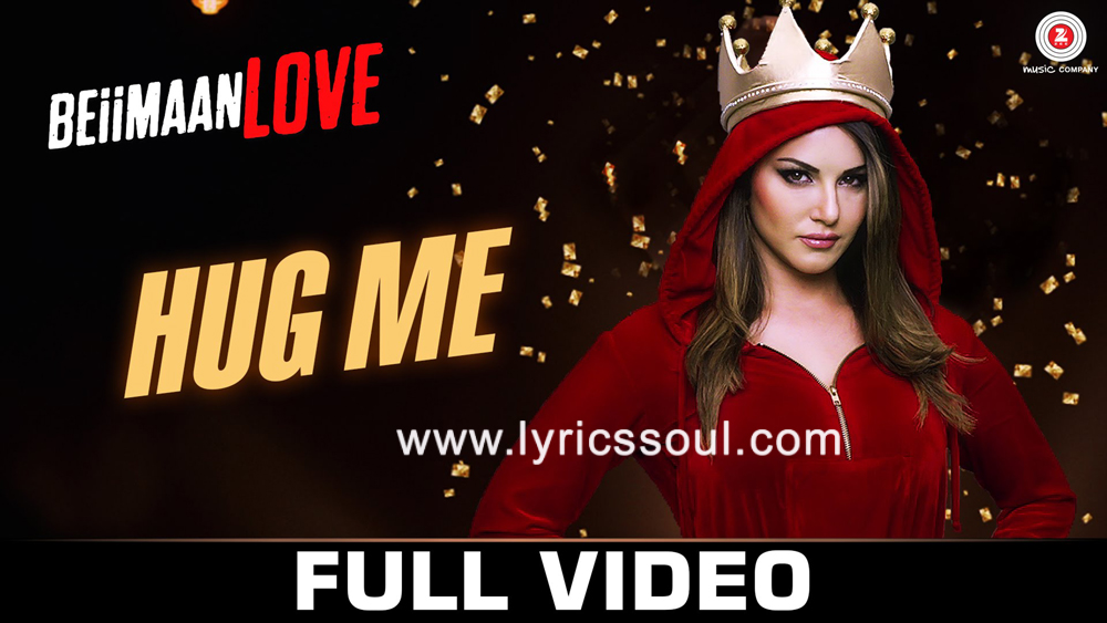 The Aaja Hug Me lyrics from 'Beiimaan Love', The song has been sung by Kanika Kapoor, Raghav Sachar, . featuring Sunny Leone, Rajneesh Duggal, , . The music has been composed by Raghav Sachar, , . The lyrics of Aaja Hug Me has been penned by Kumaar,