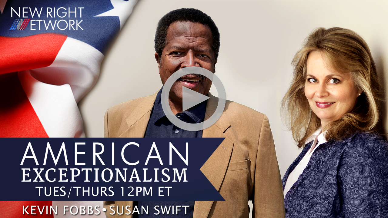 American Exceptionalism with Kevin Fobbs and Susan Swift on New Right Network
