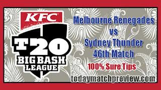 Today BBL T20 46th Match Prediction Thunder vs Renegades Dream 11 Team