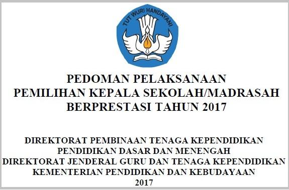 Juknis Pedoman Pemilihan Kepala Sekolah Sd Smp Sma Smk Berprestasi Tahun 2017 Kabar Pendidikan