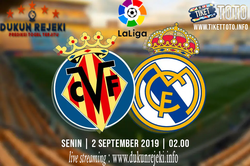 Prediksi Pertandingan Villarreal Vs Real Madrid 2 September 2019