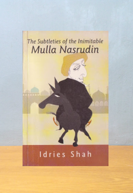 THE SUBTLETIES OF THE INIMITABLE MULLA NASRUDIN, Idries Shah