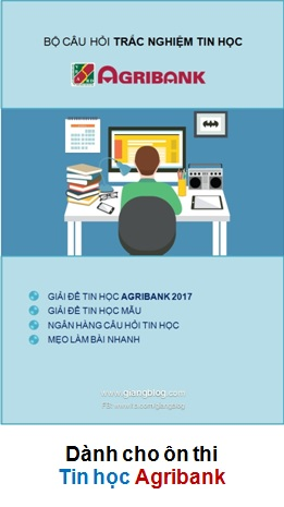 http://www.giangblog.com/2017/11/bo-cau-hoi-trac-nghiem-tin-hoc-agribank.html
