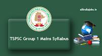 TSPSC Group 1 Mains Syllabus