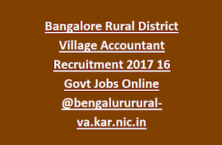 Bangalore Rural District Village Accountant Recruitment 2017 16 Govt Jobs Online @bengalururural-va.kar.nic.in
