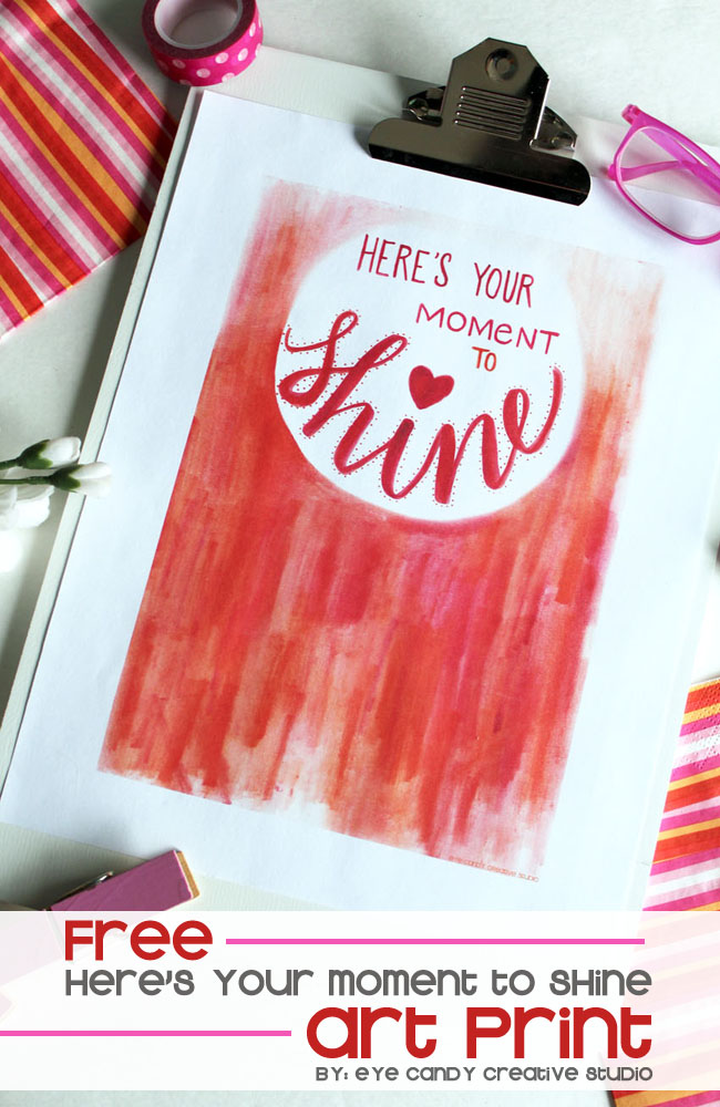here's your moment to shine, art print, hand lettering, watercolor