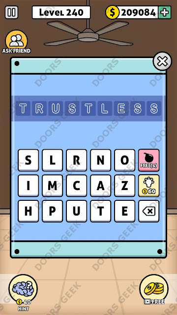 The answer for Escape Room: Mystery Word Level 240 is: TRUSTLESS