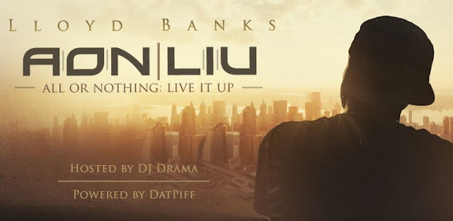 Lloyd Banks – All Or Nothing: Live It Up [Mixtape]
