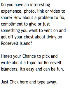 TELL US WHAT'S ON YOUR ROOSEVELT ISLAND MIND