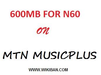 get 600mb for 60 on MTN musicplus