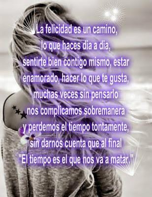 Felicidad, Frases, Tiempo, Enamorate, Decisiones, Frases para reflexionar, Reflexiones de la vida, Falsos conceptos,