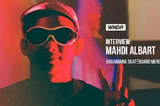 INTERVIEW : Mahdi Albart , Bagaimana Skateboard Menginspirasi Karyanya