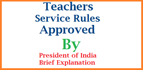 AP TS Teachers unified Service Rules Approved By President of India - Benifits of Service Rules Service Rules for Teachers working in Andhra Pradesh and Telangana Approved by President of India just Now. All Teachers are Happy | Teachers going to get off from a long and big problem. Teachers in AP and TS hail ap-ts-teachers-unified-service-rules-approved-president-of-india