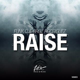 Funk D & Broz Rodriguez - Raise (Original Mix)
