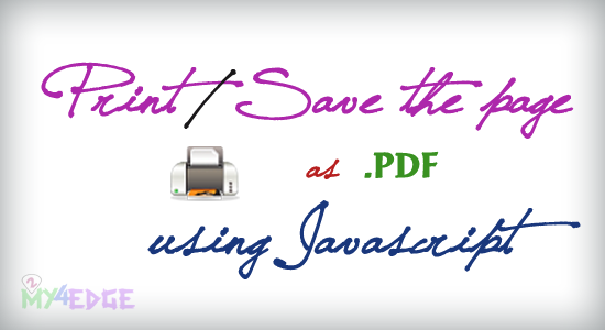 Print or Save the Web page as  PDF Using Java Script | 2my4edge