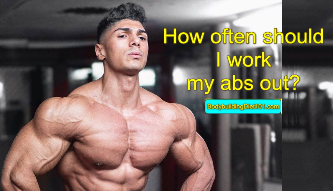 How often should I work my abs out? And how hard should I be training?