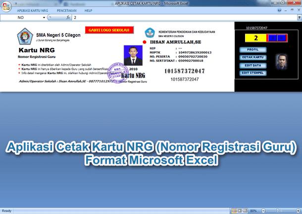 Aplikasi Cetak Kartu NRG (Nomor Registrasi Guru) Format Microsoft Excel