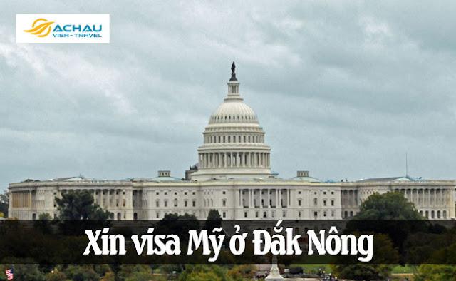 Xin visa Mỹ ở Đắk Nông như thế nào?
