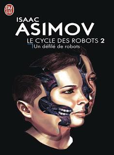 Le Cycle des Robots, Tome 2 - Un Défilé de Robots (Isaac Asimov)