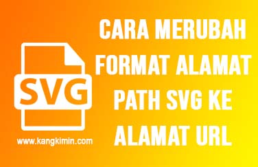 Cara Merubah Format Alamat Path SVG Ke Alamat URL