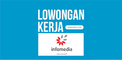 Lowongan Kerja PT Infomedia Nusantara Terbaru