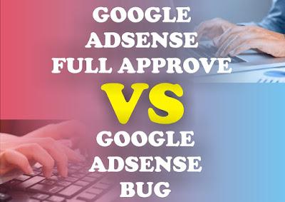 Perbedaan  Google Adsense Full Approve dengan Google Adsense Bug