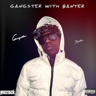 MOSTACK - GANGSTER WITH BANTER Mixtape Cover