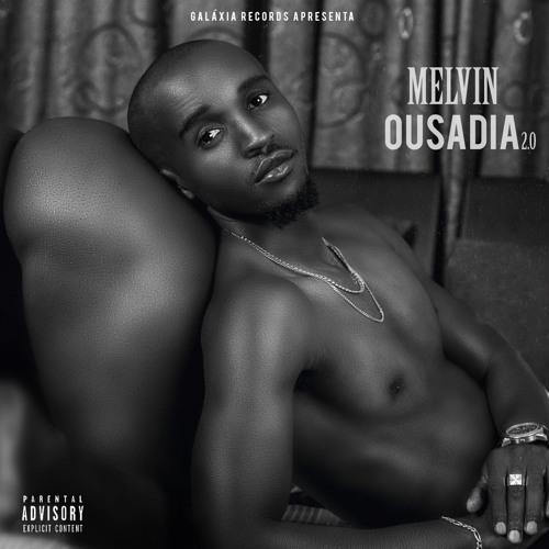 Melvin - Ousadia 2.0 EP, glx Melvin - Ousadia 2.0 (EP)