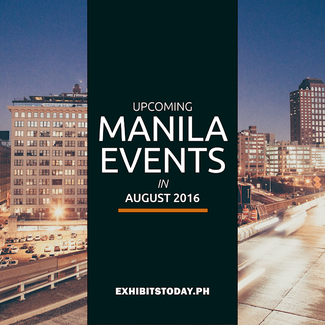 Upcoming Manila Events in August 2016