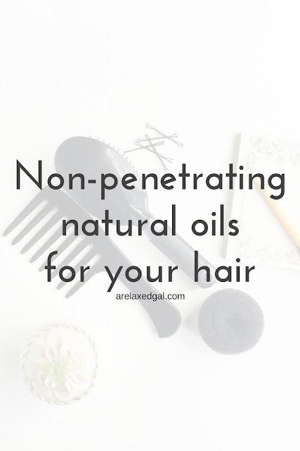 What are some good non-penetrating natural oils for relaxed hair? Check out this infographic to see my top picks and their benefits. | arelaxedgal.com