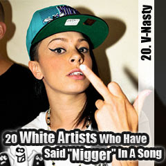 20 White Artists Who Have Said Nigger In A Song: 20. V-Nasty