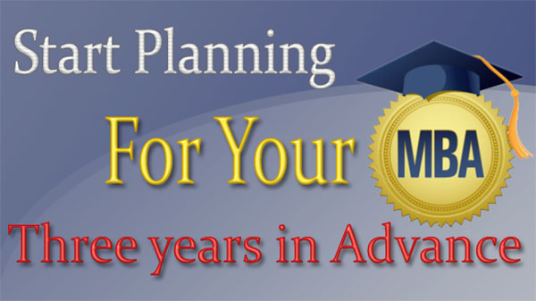 Start Planning for Your MBA Now!