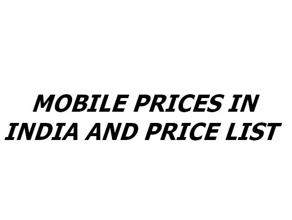 Technorights: MOBILE PRICES AND PRICE LIST IN INDIA MAY