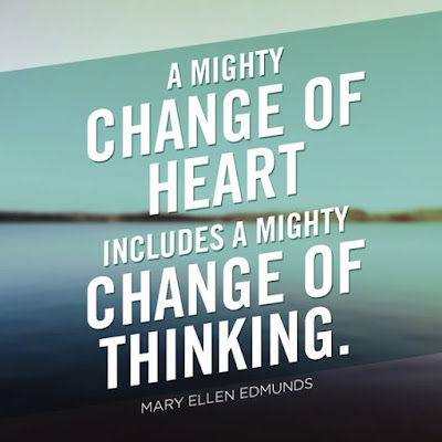 #quote A mighty change of heart includes a mighty change of thinking image