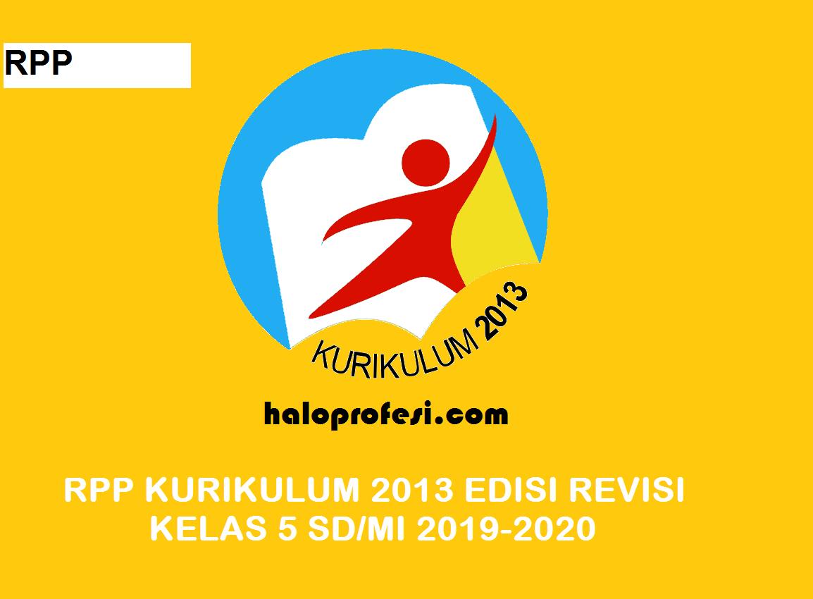Download Rpp Kelas 5 Sd Mi Kurikulum 2013 Edisi Revisi Terbaru Ta 2019 2020 Haloprofesi