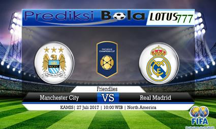 Prediksi Pertandingan antara Manchester City vs Real Madrid Tanggal 27 Juli 2017