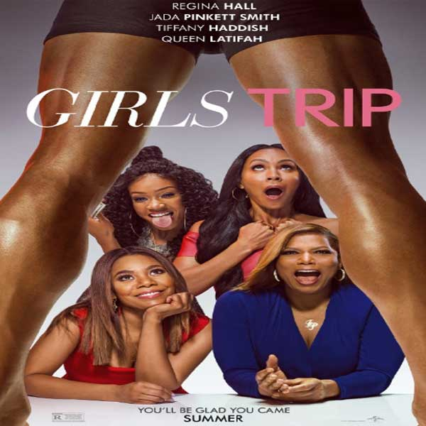 Girls Trip, Girls Trip Synopsis, Girls Trip Trailer, Girls Trip review, Girls Trip Poster
