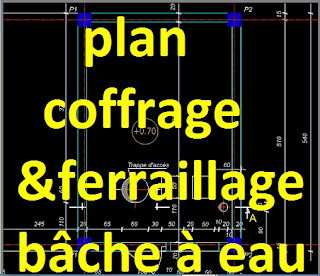 Plan coffrage bâche à eau dwg - plan de ferraillage bâche à eau autocad