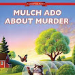 Mulch Ado About Murder: A Local Foods Mystery