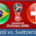 مشاهدة مباراة البرازيل وسويسرا اليوم 2018 بث مباشر يلا شوت YOUTUBE