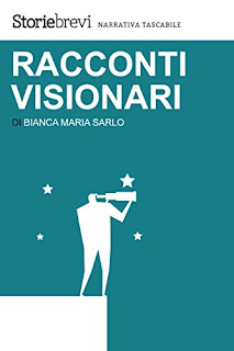 Racconti Visionari Di Sarlo Bianca Maria PDF
