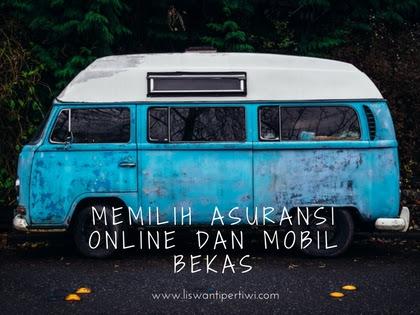 Memilih Asuransi Online Dan Mobil Bekas Berkualitas Dengan Cara Tepat