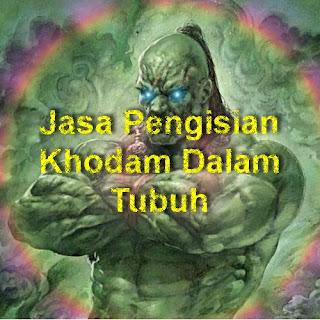 Jasa Pengisian Khodam Dalam Tubuh