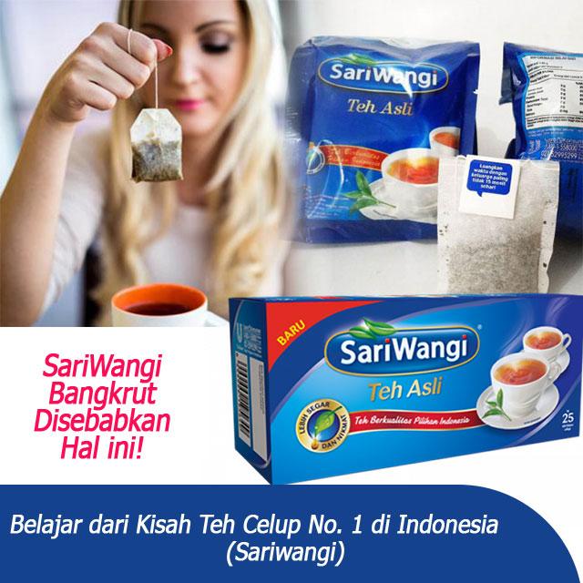 Belajar dari Kisah Teh Celup No. 1 di Indonesia (Sariwangi) Bangkrut