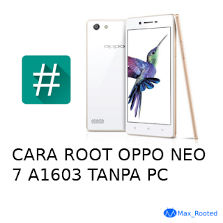 Cara Root Oppo NEO 7 A1603 Tanpa PC