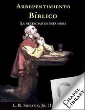 El arrepentimiento bíblico – L. R. Shelton