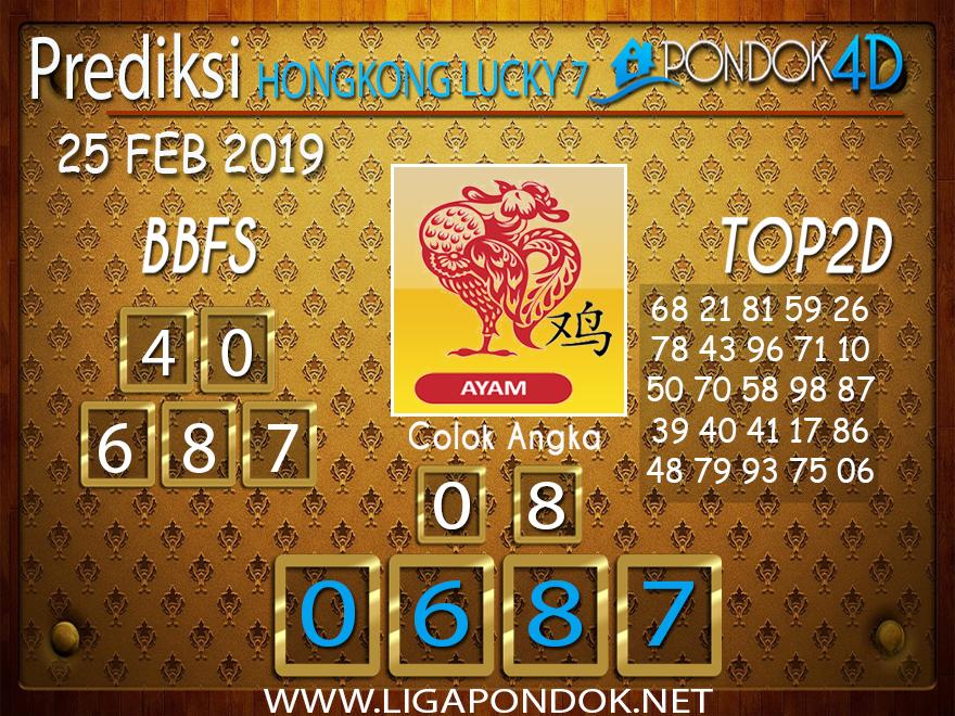 Prediksi Togel HONGKONG LUCKY7 PONDOK4D 25 FEBRUARI 2019