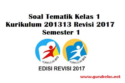 Soal Tematik Kelas 1 K13 Revisi 2017 Semester 1