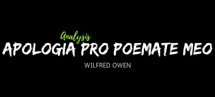 Analysis of Wilfred Owen's Apologia Pro Poemate Meo
